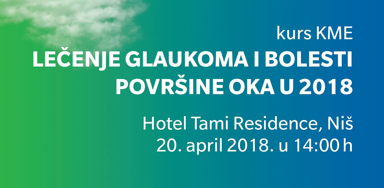 KME Course: Treatment of glaucoma and eye disease, Niš (04/20/2018)
