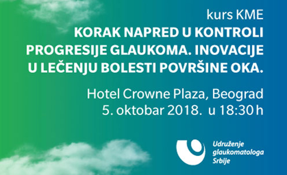 KME Course: A step forward in controlling progression of glaucoma. Belgrade, Crown Plaza (October 5, 2018)